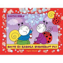 Regio (10350) Bartos Erika: Bogyó és Babóca buborékot fúj