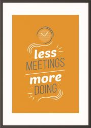 "PAPERFLOW ""Less meetings more doing"" 50x70 cm motivációs fekete keretes falikép"