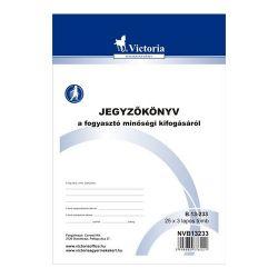 """Victoria """"B.13-233"""" 25x3 lapos A5 jegyzőkönyv a fogyasztó minőségi kifogásáról"""