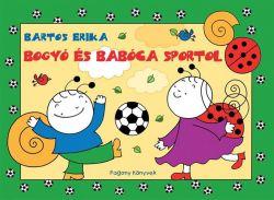 Regio (10359) Bartos Erika: Bogyó és Babóca sportol