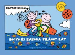 Regio (12848) Bartos Erika: Bogyó és Babóca világot lát