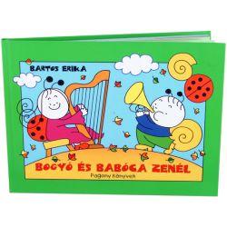 Regio (12849) Bartos Erika: Bogyó és Babóca zenél